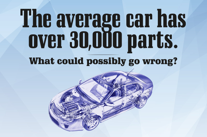 The average car has over 30,000 parts.